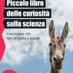 """Il libro: """"Il piccolo libro delle curiosità sulla Scienza"""""""